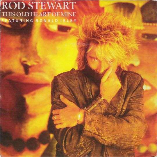 Coverafbeelding This Old Heart Of Mine - Rod Stewart Featuring Ronald Isley