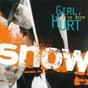 Coverafbeelding Girl I've Been Hurt - Snow
