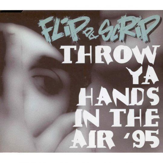 Coverafbeelding Flip Da Scrip - Throw Ya Hands In The Air '95