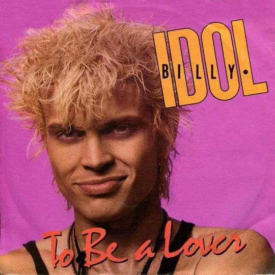 Coverafbeelding Billy Idol - To Be A Lover