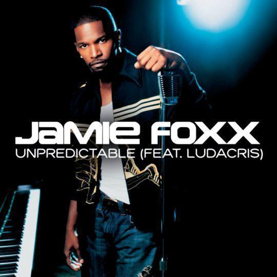 Coverafbeelding Unpredictable - Jamie Foxx (Feat. Ludacris)