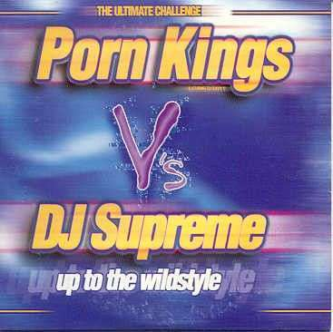 Coverafbeelding Up To The Wildstyle - Porn Kings Featuring Dj Davy T V's Dj Supreme