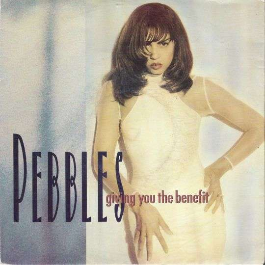 Coverafbeelding Giving You The Benefit - Pebbles ((1988))