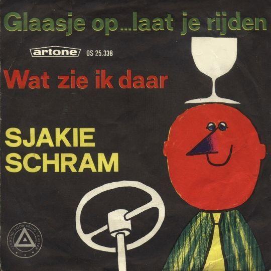 Coverafbeelding Sjakie Schram - Glaasje Op...Laat Je Rijden