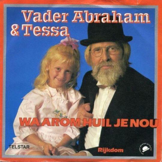 Coverafbeelding Waarom Huil Je Nou - Vader Abraham & Tessa