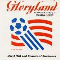 Coverafbeelding Gloryland - The Official Theme Song Of Worldcup Usa 94 - Daryl Hall And Sounds Of Blackness