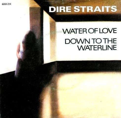 Coverafbeelding Water Of Love/ Down To The Waterline - Dire Straits