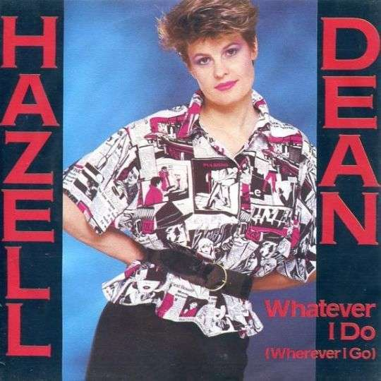 Coverafbeelding Whatever I Do (Wherever I Go) - Hazell Dean