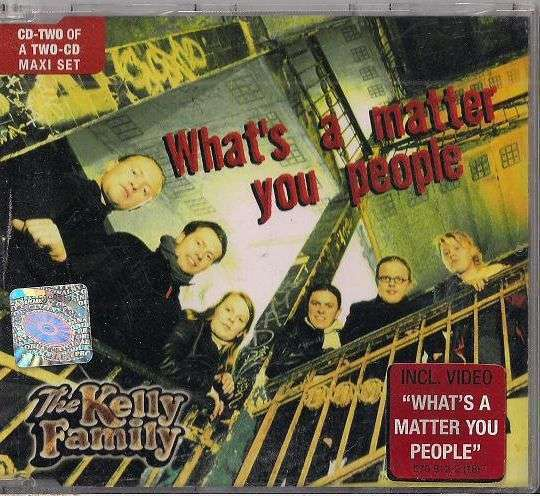 Coverafbeelding The Kelly Family - What's A Matter You People
