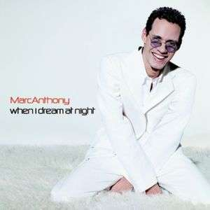 Coverafbeelding When I Dream At Night - Marc Anthony