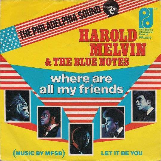 Coverafbeelding Where Are All My Friends - Harold Melvin & The Blue Notes (Music By Mfsb)