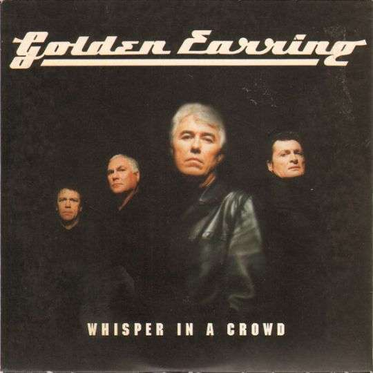 Coverafbeelding Whisper In A Crowd - Golden Earring