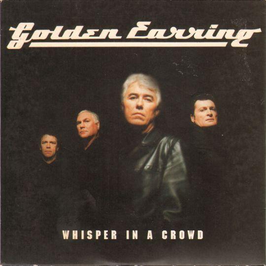 Coverafbeelding Golden Earring - Whisper In A Crowd