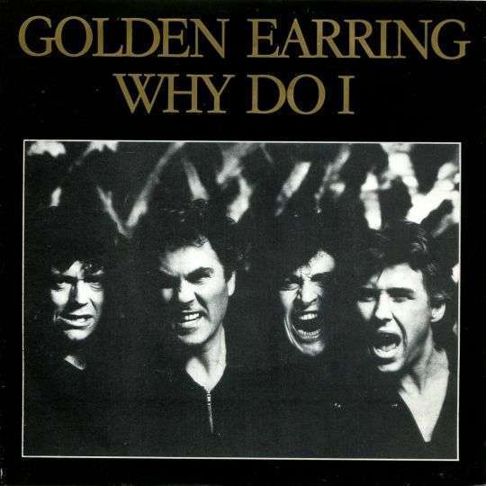 Coverafbeelding Why Do I - Golden Earring