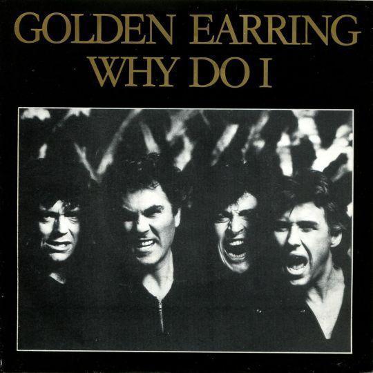 Coverafbeelding Golden Earring - Why Do I