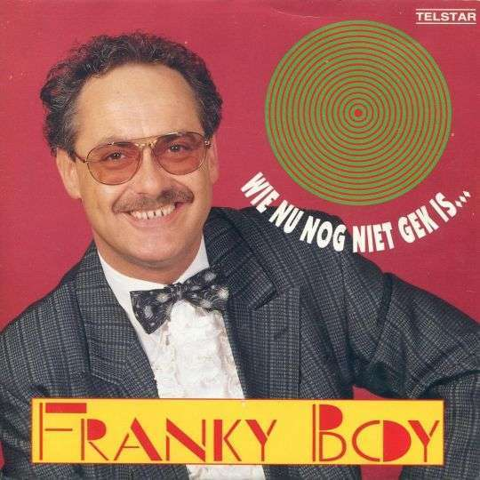 Coverafbeelding Wie Nu Nog Niet Gek Is... - Franky Boy