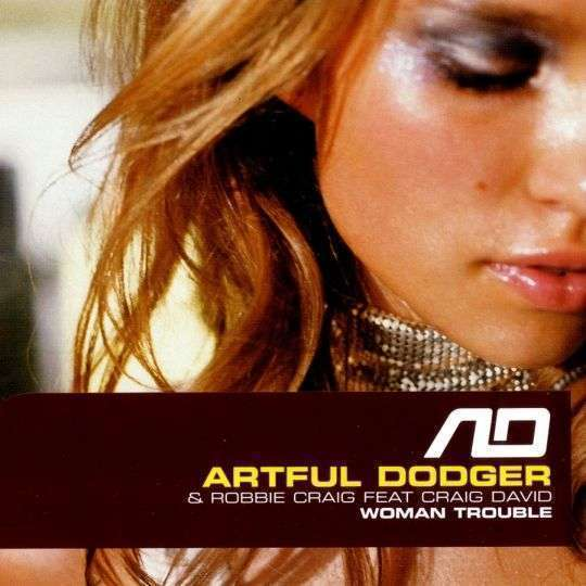 Coverafbeelding Woman Trouble - Artful Dodger & Robbie Craig Feat Craig David