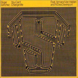 Coverafbeelding Roger Sanchez feat. Armand Van Helden and N'Dea Davenport - You Can't Change Me