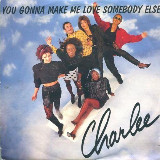 Coverafbeelding Charlee - You Gonna Make Me Love Somebody Else