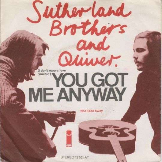Coverafbeelding (I Don't Wanna Love You But) You Got Me Anyway - Sutherland Brothers And Quiver / The Sutherland Brothers & Quiver