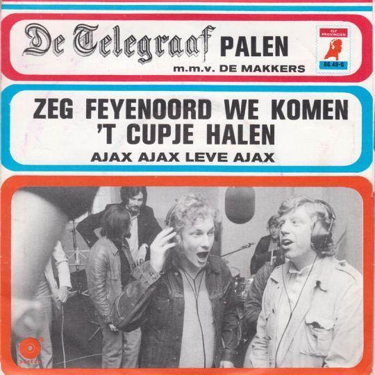Coverafbeelding Zeg Feyenoord We Komen 't Cupje Halen - De Telegraafpalen M.m.v. De Makkers