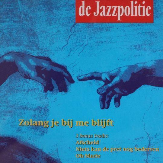 Coverafbeelding Zolang Je Bij Me Blijft - De Jazzpolitie