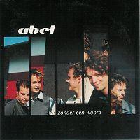 Coverafbeelding Abel - Zonder Een Woord