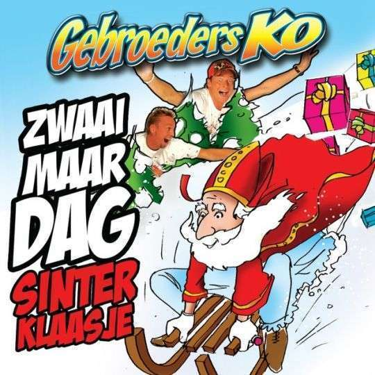 Coverafbeelding Zwaai Maar Dag Sinterklaasje - Gebroeders Ko