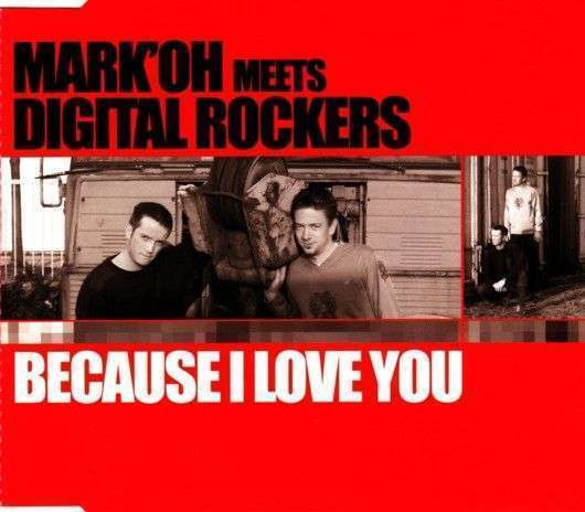 Coverafbeelding Because I Love You - Mark'oh Meets Digital Rockers