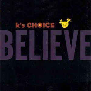 Coverafbeelding Believe - K's Choice