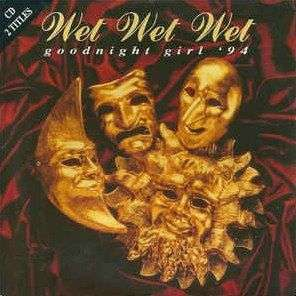 Coverafbeelding Goodnight Girl '94 - Wet Wet Wet