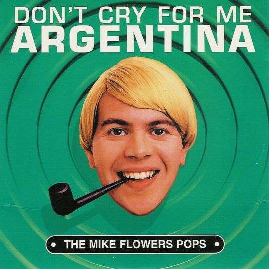Coverafbeelding The Mike Flowers Pops - Don't Cry For Me Argentina