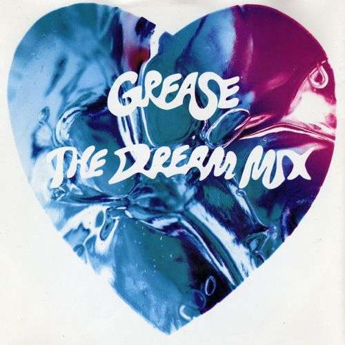 Coverafbeelding Frankie Valli, John Travolta and Olivia Newton-John - Grease The Dream Mix