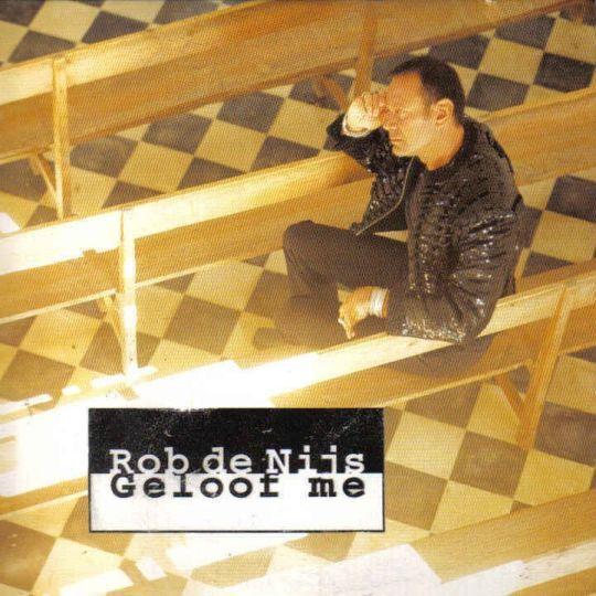 Coverafbeelding Geloof Me - Rob De Nijs