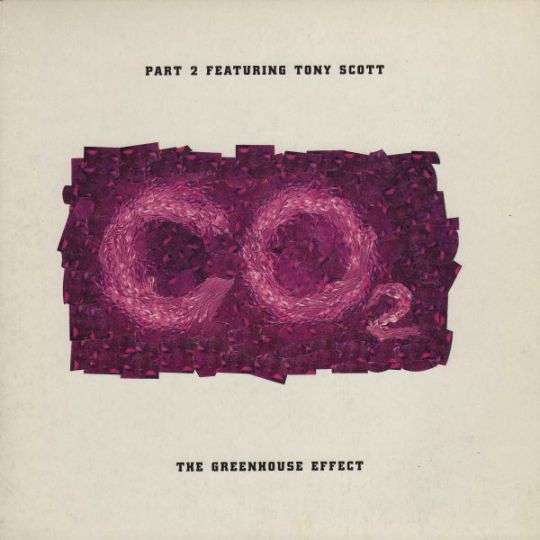 Coverafbeelding The Greenhouse Effect - Part 2 Featuring Tony Scott