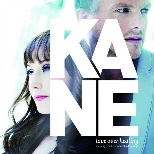 Coverafbeelding Love Over Healing - Titelsong 'komt Een Vrouw Bij De Dokter' - Kane