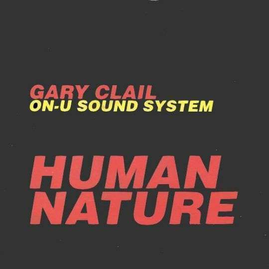 Coverafbeelding Gary Clail On-U Sound System - Human Nature