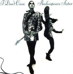 Coverafbeelding Shakespears Sister - I Don't Care