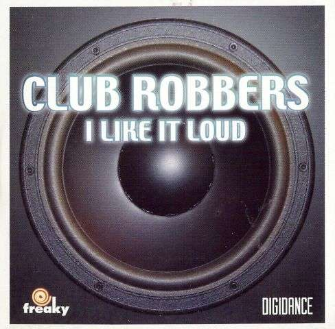 Coverafbeelding I Like It Loud - Club Robbers