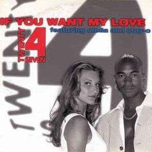 Coverafbeelding If You Want My Love - Twenty 4 Seven Featuring Stella And Stay-c