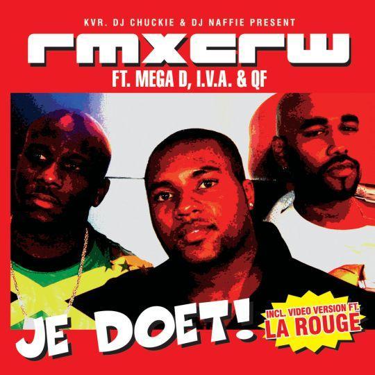 Coverafbeelding Je Doet! - Kvr, Dj Chuckie & Dj Naffie Present Rmxcrw Ft. Mega D, I.v.a. & Qf