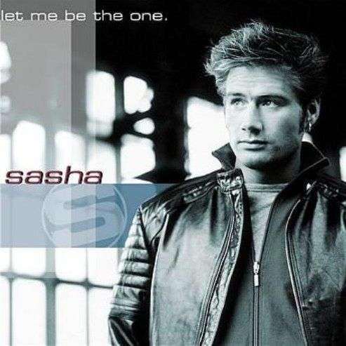 Coverafbeelding Let Me Be The One - Sasha ((Deu))