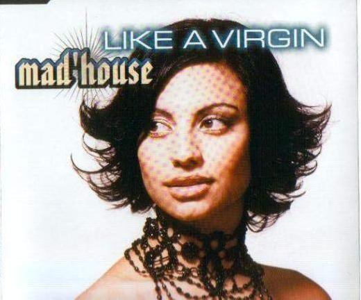 Coverafbeelding Like A Virgin - Mad'house