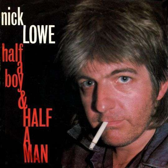 Coverafbeelding Half A Boy & Half A Man - Nick Lowe