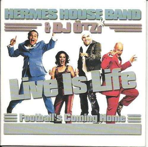 Coverafbeelding Live Is Life - Hermes House Band & Dj Ötzi