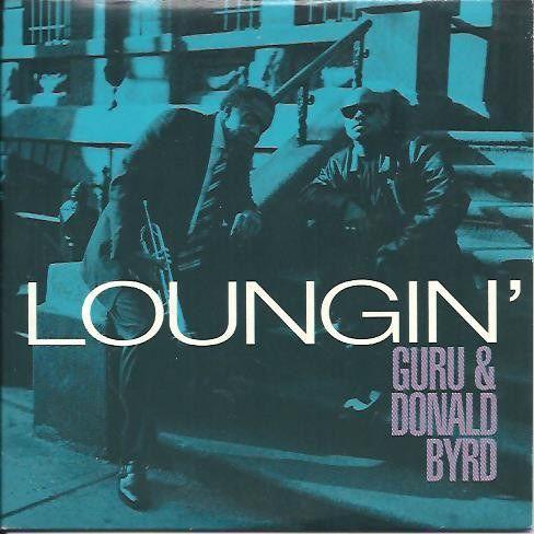 Coverafbeelding Loungin' - Guru & Donald Byrd