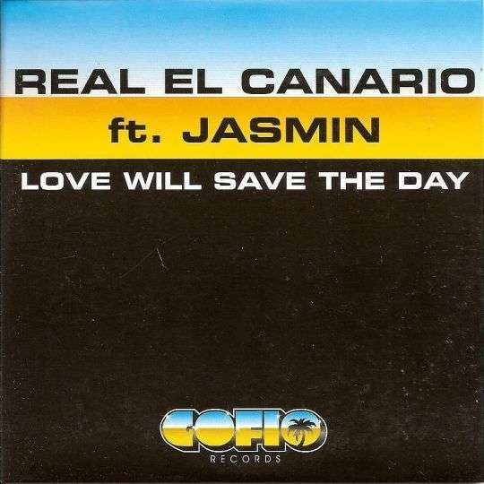 Coverafbeelding Love Will Save The Day - Real El Canario Ft. Jasmin