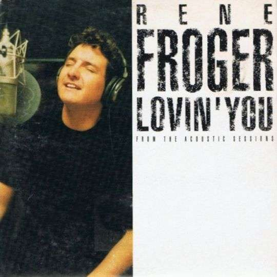Coverafbeelding Lovin' You - From The Acoustic Sessions - Rene Froger