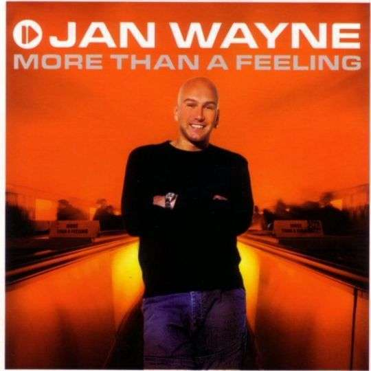 Coverafbeelding More Than A Feeling - Jan Wayne