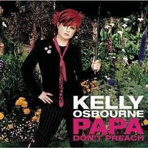 Coverafbeelding Kelly Osbourne - Papa Don't Preach